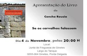 Lançamento de 'Se os carvalhos falassem' da Concha Rousia em Ginetes - Açores @ Junta Freguesia de Ginetes (Largo do Tanque, 9555-064 Ginetes, Açores) | Ginetes | Açores | Portugal