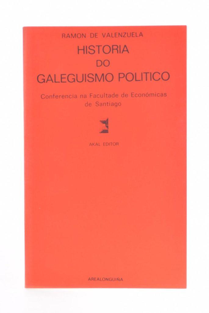 ramon-de-valenzuela-capa-livro-historia-do-galeguismo-politico-0