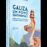 Galiza, um povo sentimental